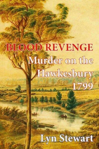 Blood Revenge : Murder on the Hawkesbury 1799, Paperback by Stewart, Lyn, Acc...
