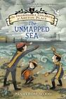 Incorrigible Children of Ashton Place: The Incorrigible Children of Ashton Place: Book V : The Unmapped Sea 5 by Maryrose Wood (2016, Paperback)