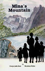 Mina's Mountain: Based on the True Story of Hermione Bohm by Evelyn Julia Kent (Paperback, 1997)