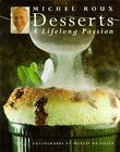 Desserts: A Lifelong Passion by Michel Roux (Hardback, 1994)