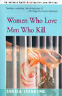 Women Who Love Men Who Kill by Sheila Isenberg (Paperback / softback, 2000)