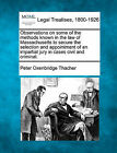 Observations on Some of the Methods Known in the Law of Massachusetts to Secure the Selection and Appointment of an Impartial Jury in Cases Civil and Criminal. by Peter Oxenbridge Thacher (Paperback / softback, 2010)