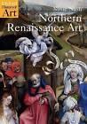 Northern Renaissance Art by Susie Nash (Paperback, 2008)