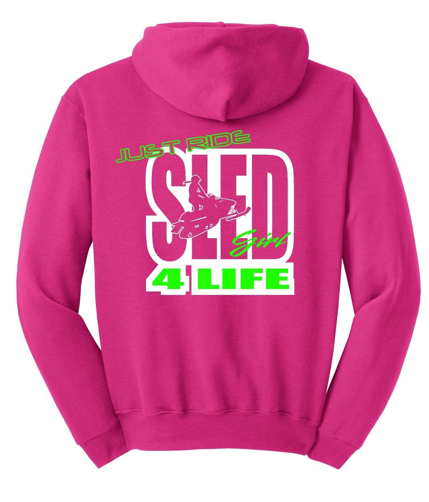 JUST RIDE SLED GIRL 4 LIFE HOODIE SHIRT SNOW MOBILE SKI DOO ARCTIC CAT