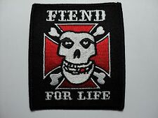 MISFITS FIEND  FOR LIFE   EMBROIDERED PATCH IRON OR SEW