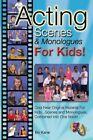 Acting Scenes Monologues Kids 1 Book Bo Kane PB 0984195017 Ing
