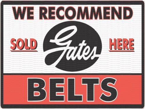 "GATES BELTS SOLD HERE 12/"" x 16/"" ALUMINUM Sign"