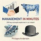 Management in Minutes: 200 Key Concepts Explained in an Instant by Philippa Anderson (Paperback, 2015)