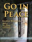 Go in Peace Student Workbook Men's Edition: Biblical Discipleship Curriculum by Cherie Fresonke (Paperback / softback, 2014)