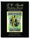 L.C. Smith Production Records: The Numbers Behind the Legend by James Stubbendieck (Paperback / softback, 2013)