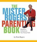 Mister Rogers' Books: The Mister Rogers' Parenting Book : Helping to Understand Your Young Child by Fred Rogers (2002, Paperback)