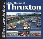 Motor Racing at Thruxton in the 1980s by Bruce Grant-Braham (Paperback, 2012)