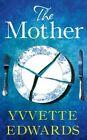 The Mother by Yvvette Edwards (Hardback, 2016)