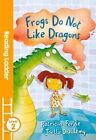 Frogs Do Not Like Dragons by Patricia Forde (Paperback, 2016)