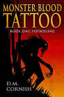 Monster Blood Tattoo: Foundling by D. M. Cornish (Hardback, 2007)