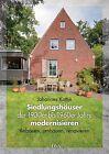 Siedlungshäuser der 1930er bis 1960er Jahre modernisieren von Johannes Kottje (2013, Gebundene Ausgabe)
