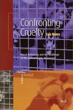 Human-Animal Studies: Confronting Cruelty : Moral Orthodoxy and the Challenge...