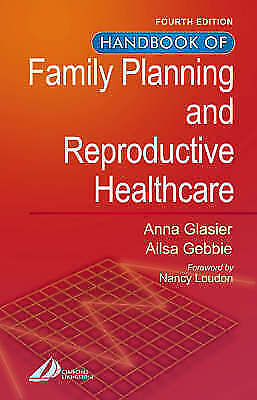 Handbook of Family Planning and Reproductive Healthcare, Gebbie MB  ChB  DCH  MR