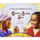 Grandma's Saturday Soup in Portuguese and English by Sally Fraser (Paperback, 2005)