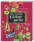 Mein wunderbarer Küchengarten von Caroline Ronnefeldt (2016, Gebundene Ausgabe)