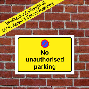 No unauthorised parking sign Weatherproof durable 9672
