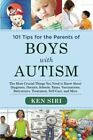 101 Tips for the Parents of Boys with Autism: The Most Crucial Things You Need to Know About Diagnosis, Doctors, Schools, Taxes, Vaccinations, Babysitters, Treatment, Food, Self-Care, and More by Ken Siri (Paperback, 2014)