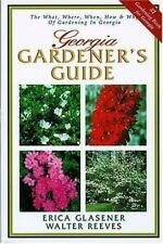 Gardener's Guides: Georgia Gardener's Guide by Erica Glasener and Walter Reeves (2001, Paperback)