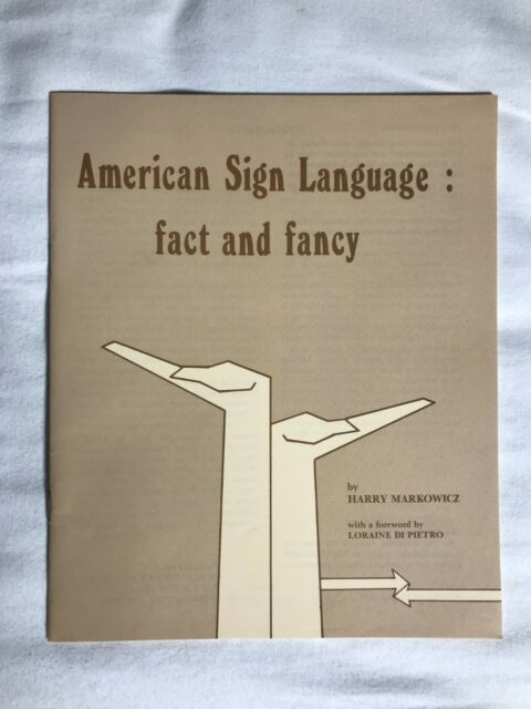 American Sign Language: Fact and Fancy by Harry Markowicz 1977 Gallaudet College