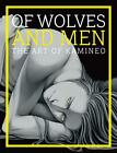 Of Wolves and Men - The Art of Kamineo von Kamineo (2014, Kunststoffeinband)