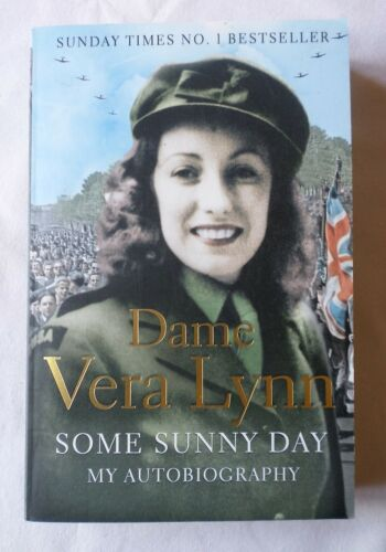 1 of 1 - DAME VERA LYNN:  SOME SUNNY DAY - MY AUTOBIOGRAPHY [2010 Paperback]