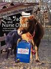 MIA, Jack and Nurse Olivia by Dianna Kemnitz (Hardback, 2012)