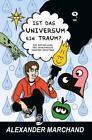 Ist das Universum ein Traum? von Alexander Marchand (2015, Taschenbuch)