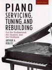 Piano Servicing Tuning and Rebuilding 9781879511026 by Arthur A. Reblitz