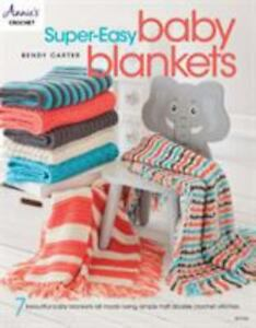 Super-Easy Baby Blankets by Bendy Carter (2018, Trade Paperback)