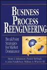 Business Process Reengineering: Breakpoint Strategies for Market Dominan by A. John Pendlebury, William A. Wheeler, Patrick McHugh, Henry J. Johansson (Paperback, 1994)