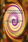 The Healing Power of the Circle: A Collection of Spiritual Awakenings by Asili Incorporated LLC (Hardback, 2008)