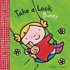 Take a Look, Bunny by Clavis Publishing (Novelty book, 2014)
