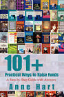 101+ Practical Ways to Raise Funds: A Step-By-Step Guide with Answers by Anne Hart (Paperback / softback, 2007)