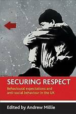 Securing Respect: Behavioural Expectations and Anti-social Behaviour in the UK,