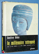 LE MILLENAIRE RETROUVE 2000-1000 AV. J.C. GEOFFREY BIBBY GRECE EGYPTE TROIE