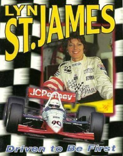Lyn St. James : Driven to Be First by Olney, Ross R.