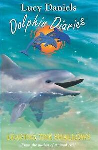 Leaving-the-Shallows-Dolphin-Diaries-by-Lucy-Daniels-Good-Used-Book-Paperbac