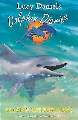"""AS NEW"" Leaving The Shallows: Book 7 (Dolphin Diaries), Daniels, Lucy, Book"