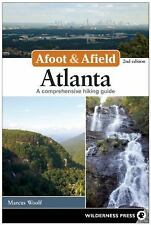 Afoot and Afield: Atlanta: 108 Spectacular Outings in North-Central Georgia, WOO