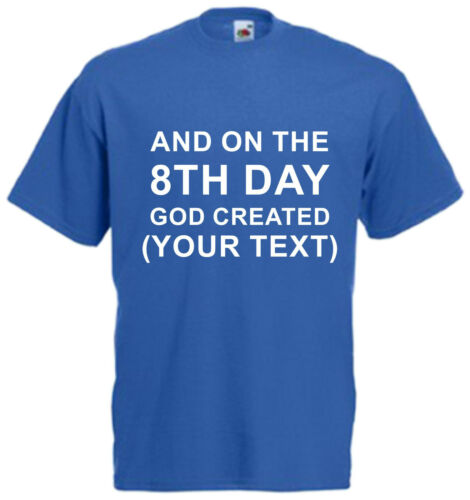Personalised Custom Printed T Shirt Unisex And On The 8th Day God Created