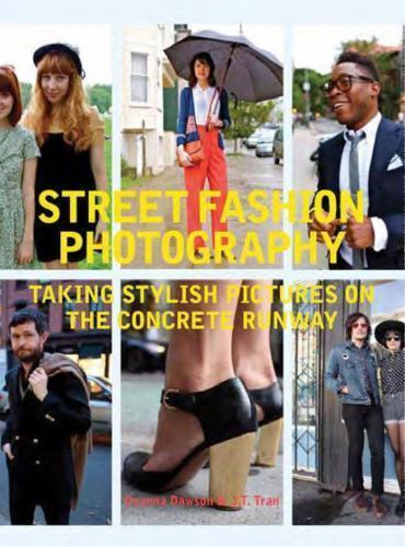 NEW - Street Fashion Photography: Taking Stylish Pictures on the Concrete Runway 10
