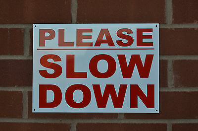 Please Slow Down Speed Restriction Sign Sticker Plastic Foamex Metal Silk Screen
