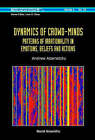 Dynamics of Crowd-Minds: Patterns of Irrationality in Emotions, Beliefs and Actions by Andrew Adamatzky (Hardback, 2005)