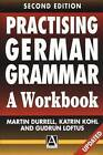 Practising German Grammar: A Workbook for Use with Hammer's German Grammar and Usage by Gudrun Loftus, Katrin Kohl, Martin Durrell (Paperback, 1996)