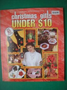 Christmas Gifts under $10 Paperback Over 80 Projects